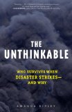 The Unthinkable: Who Survives When Disaster Strikes and Why