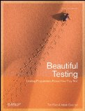 Beautiful Testing: Leading Professionals Reveal How They Test