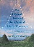 The Life and Times of the Central Limit Theorem by William Adams