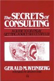 The Secrets of Consulting by Gerald Weinberg