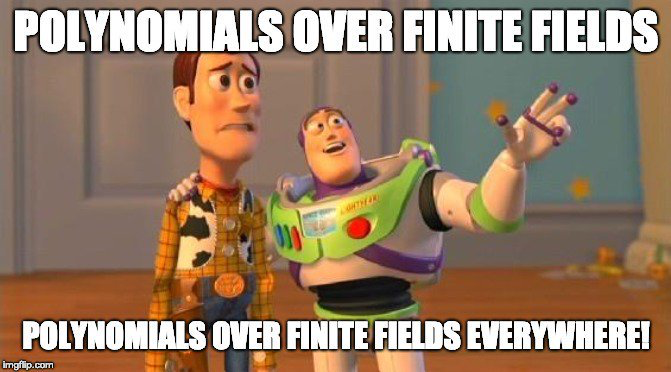 Polynomials over finite fields. Polynomials over finite fields everywhere!