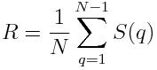 R = \frac{1}{N} \sum_{q=1}^{N-1} S(q)