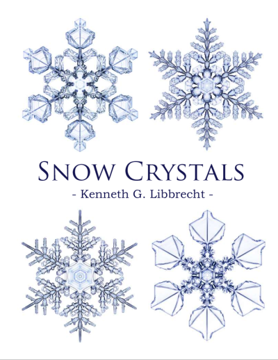 Cover of Snow Crystals by Kennenth G Libbrecht